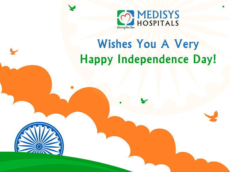 Medisys Hospitals Wishes You A Very Happy Independence Day