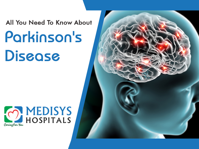 Parkinson's Disease – All You Need To Know