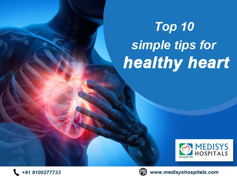 Top 10 simple tips for a healthy heart